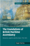 The Foundations of British Maritime Ascendancy: Resources, Logistics and the State, 1755-1815