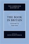 The Cambridge History of the Book in Britain: Volume 6, 1830-1914