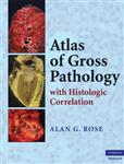 Atlas of Gross Pathology: With Histologic Correlation