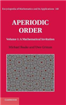 Encyclopedia of Mathematics and its Applications Aperiodic Order: Series Number 149: Volume 1: A Mathematical Invitation