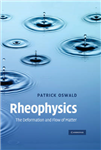 Rheophysics: The Deformation and Flow of Matter
