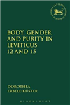 Body, Gender and Purity in Leviticus 12 and 15