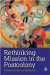 Rethinking Mission in the Postcolony: Salvation, Society and Subversion