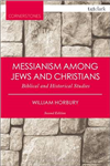 Messianism Among Jews and Christians: Biblical and Historical Studies