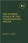 Storied Ethics of the Thanksgiving Psalms