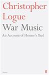 War Music: An Account of Homer\'s Iliad