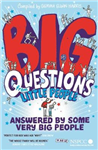 Big Questions From Little People . . . Answered By Some Very