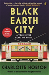 Black Earth City: A Year in the Heart of Russia