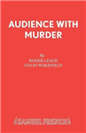 Audience with Murder: A Thriller