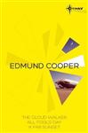 Edmund Cooper SF Gateway Omnibus: The Cloud Walker, All Fools\' Day, A Far Sunset