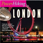 PowerHiking London: Eleven Great Walks Through the Streets of London and Environs
