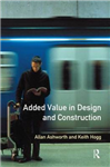 Added Value in Design and Construction