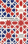 Al-Britannia, My Country: A Journey Through Muslim Britain