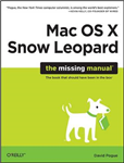 Mac OS X Snow Leopard: The Missing Manual: The Book That Should Have Been in the Box