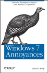 Windows 7 Annoyances: Tips, Secrets, and Hacks for the Cranky Consumer