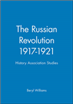 The Russian Revolution 1917-1921: History Association Studies