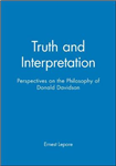 Truth and Interpretation: Perspectives on the Philosophy of Donald Davidson