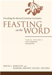 Feasting on the Word: Lent through Eastertide