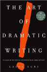 Art Of Dramatic Writing: Its Basis in the Creative Interpretation of Human Motives