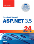 Sams Teach Yourself ASP.NET 3.5 in 24 Hours: Complete Starter Kit