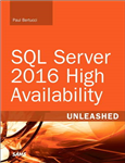 SQL Server 2016 High Availability Unleashed (includes Conte