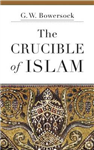Crucible of Islam