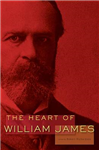 The Heart of William James