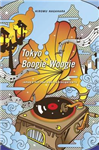 Tokyo Boogie-Woogie: Japan\'s Pop Era and Its Discontents
