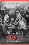 American Niceness: A Cultural History