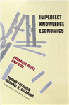 Imperfect Knowledge Economics: Exchange Rates and Risk