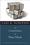 A Constitution of Many Minds: Why the Founding Document Doesn\'t Mean What It Meant Before