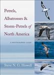 Petrels, Albatrosses, and Storm-Petrels of North America: A Photographic Guide