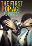 The First Pop Age: Painting and Subjectivity in the Art of Hamilton, Lichtenstein, Warhol, Richter, and Ruscha