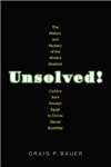 Unsolved!: The History and Mystery of the World\'s Greatest Ciphers from Ancient Egypt to Online Secret Societies