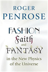 Fashion, Faith, and Fantasy in the New Physics of the Univer
