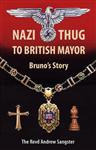 Nazi Thug to British Mayor Bruno's Story