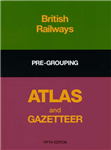British Rail Pre-grouping Atlas and Gazetteer