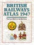 British Railways Atlas 1947: The Last Days of the Big Four