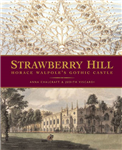 Strawberry Hill: Horace Walpole\'s Gothic Castle