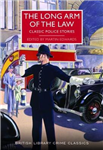 The Long Arm of the Law: Classic Police Stories