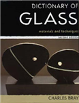 A Dictionary of Glass: Materials and Techniques