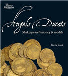 Angels & Ducats: Shakespeare\'s Money & Medals