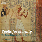 Spells for Eternity: Ancient Egyptian Book of the Dead