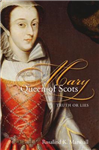 Mary Queen of Scots: Truth or Lies