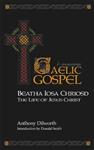 Beatha Iosa Chriosd: A Gaelic Gospel - The Life of Jesus Christ