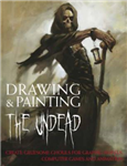 Drawing and Painting the Undead: Create Gruesome Ghouls for Graphic Novels, Computer Games and Animation