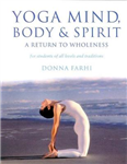 Yoga Mind Body & Spirit: A Return to Wholeness