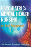 Psychiatric/Mental Health Nursing: An Irish Perspective