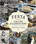 Festa: A Year of Italian Celebrations: Recipes and Recollections