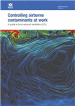 Controlling Airborne Contaminants at Work: A Guide to Local Exhaust Ventilation (LEV)